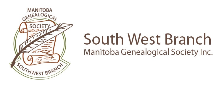 Manitoba Genealogical Society Inc. - Southwest Branch