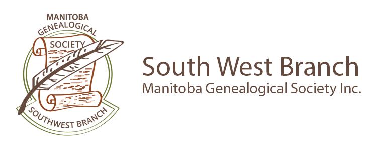 Manitoba Genealogical Society Inc. - Southwest Branch